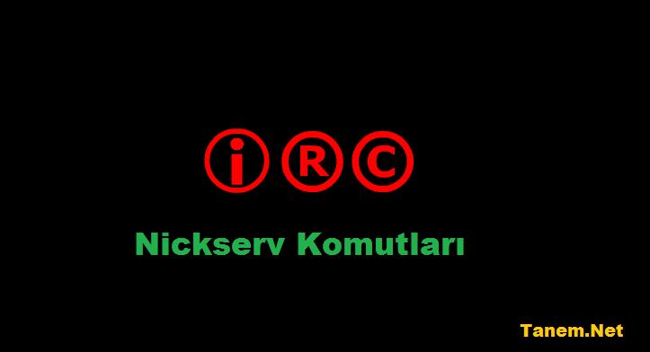Sık Kullanılan Nickserv IRC Komutları